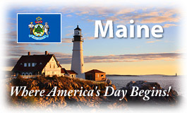 Maine, Where America's Day Begins!