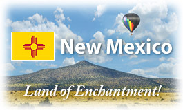 New Mexico, Land of Enchantment!